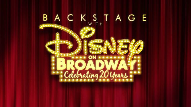Backstage With Disney On Broadway Celebrating 20 Years
